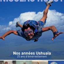 Nicolas Hulot – Nos années Ushuaïa