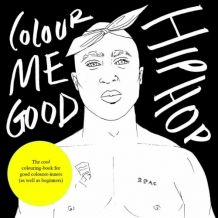 Livre de coloriage Colour Me Good « Hip Hop »