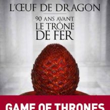 Le trône de fer, Game of Thrones – L'oeuf de dragon