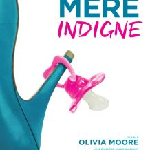 Mère Indigne : Un spectacle d'Olivia Moore