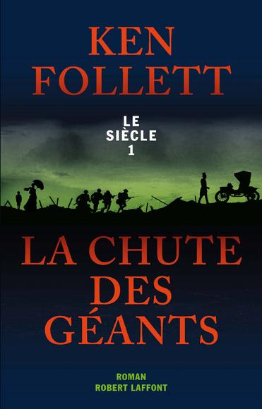 La chute des géants : Le siècle 1 de Ken Follett