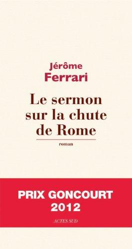 Le sermon sur la chute de Rome – Prix Goncourt 2012