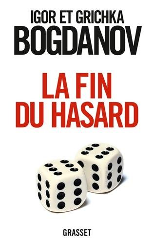 La Fin du Hasard d'Igor et Grichka Bogdanov