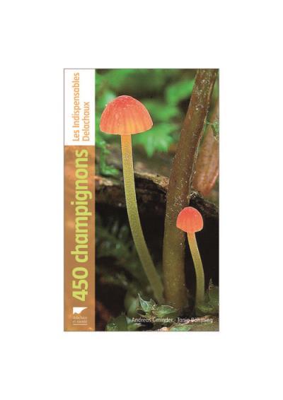Guide pour reconnaitre 450 champignons